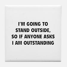 I Am Outstanding Tile Coaster