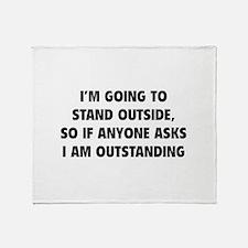 I Am Outstanding Throw Blanket