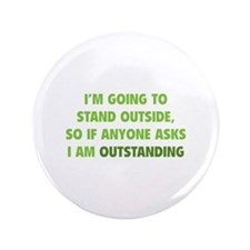 """I Am Outstanding 3.5"""" Button"""
