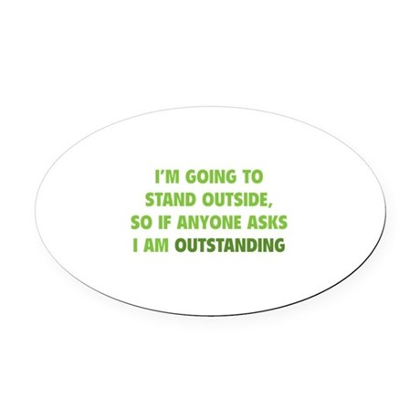 I Am Outstanding Oval Car Magnet