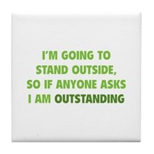 I Am Outstanding Tile Coaster