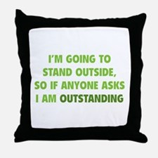 I Am Outstanding Throw Pillow