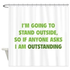 I Am Outstanding Shower Curtain