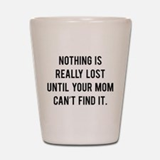 Nothing is really lost Shot Glass