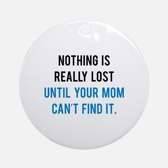 Nothing is really lost Ornament (Round)
