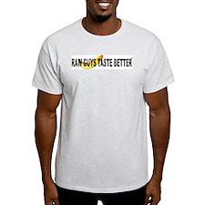 Raw Guys Taste Better T-Shirt
