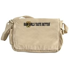 Raw Girls Taste Better Messenger Bag
