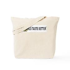 Raw Girls Taste Better Tote Bag
