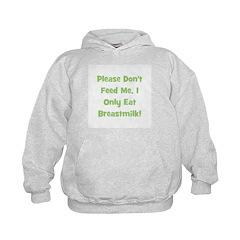 Don't Feed Me - Breastmilk On Hoodie