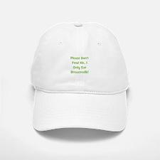 Don't Feed Me - Breastmilk On Baseball Baseball Cap