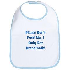 Don't Feed Me - Breastmilk On Bib