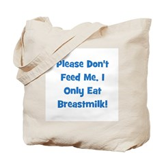Don't Feed Me - Breastmilk On Tote Bag