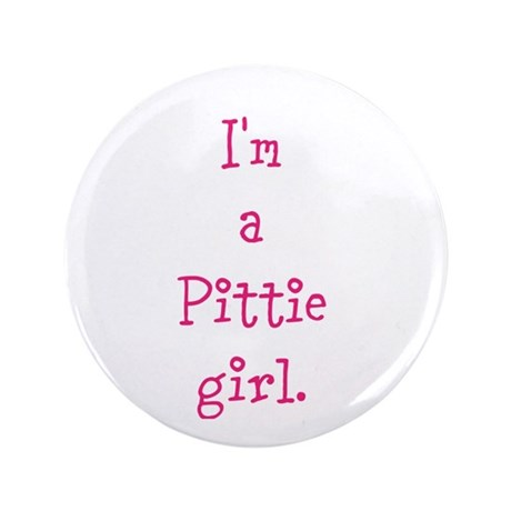 """I'm a Pittie girl. 3.5"""" Button (100 pack)"""