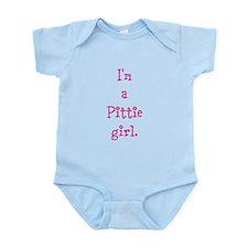 I'm a Pittie girl. Infant Bodysuit
