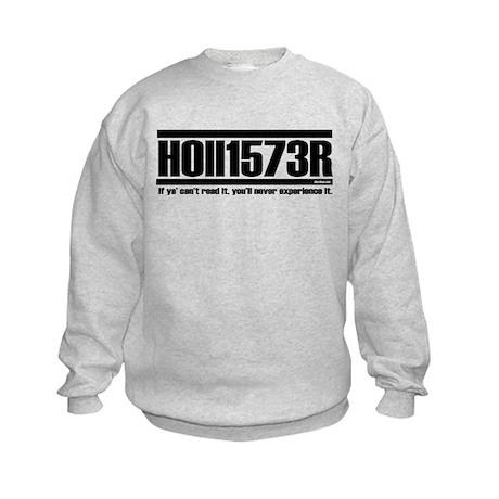 Hollister, if ya' can't read Kids Sweatshirt