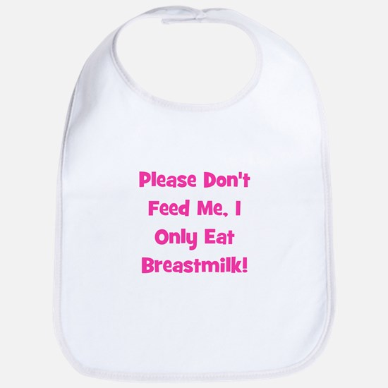 Don't Feed me - Breastmilk On Bib