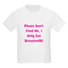 Don't Feed me - Breastmilk On Kids T-Shirt