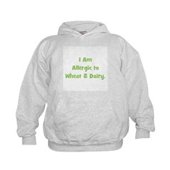 Allergic to Wheat & Dairy Hoodie