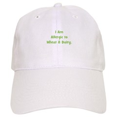 Allergic to Wheat & Dairy Baseball Cap