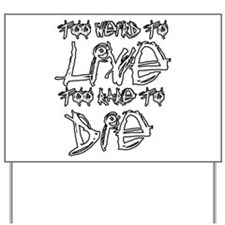 Live And Die Yard Sign