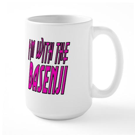 IM WITH THE BASENJI Large Mug