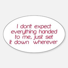I dont expect everything handed to me Decal