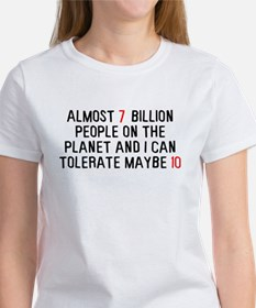 Almost 7 billion people on the planet Women's T-Sh