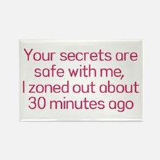 Your secrets are safe with me Rectangle Magnet