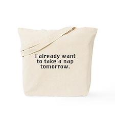 I already know I want to take a nap tomorrow Tote