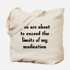 You are about to exceed the limits Tote Bag