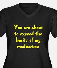 Exceed limits of my medication Women's Plus Size V