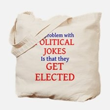 Problem with political jokes Tote Bag