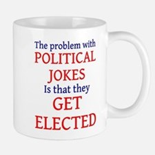 Problem with political jokes Mug