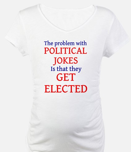 Problem with political jokes Shirt