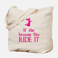 If the broom fits ride it Tote Bag
