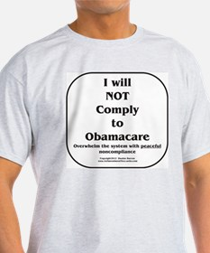 I will NOT comply w/Obamacare T-Shirt