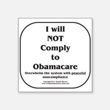 """I will NOT comply w/Obamacare Square Sticker 3"""" x"""