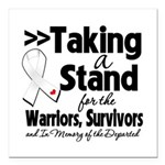 Taking a Stand Mesothelioma Square Car Magnet 3