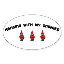 Hanging With My Gnomies Oval Decal