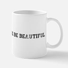 Be Bold. Be Strong. Be Beautiful. Mug