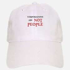 CORPORATIONS ARE NOT PEOPLE Baseball Baseball Cap
