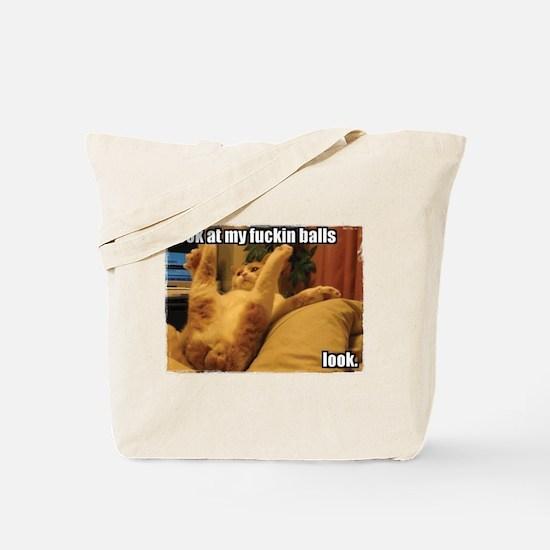 Look at my fuckin balls Tote Bag