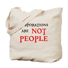 CORPORATIONS ARE NOT PEOPLE Tote Bag