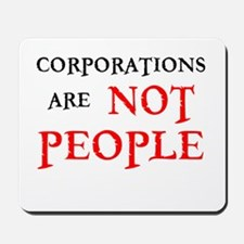 CORPORATIONS ARE NOT PEOPLE Mousepad