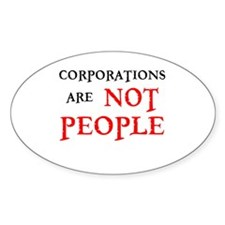 CORPORATIONS ARE NOT PEOPLE Decal