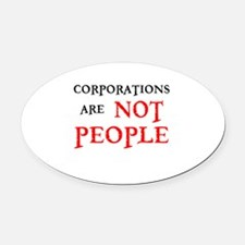 CORPORATIONS ARE NOT PEOPLE Oval Car Magnet