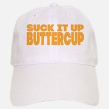 Suck it Up, Buttercup - Bold Baseball Baseball Cap