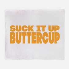 Suck it Up, Buttercup - Bold Throw Blanket