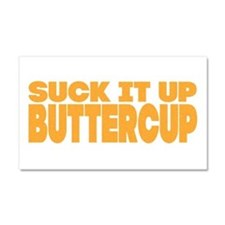 Suck it Up, Buttercup - Bold Car Magnet 20 x 12