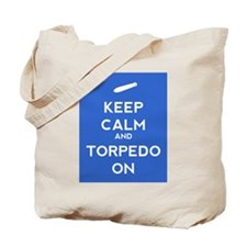 Keep Calm and Torpedo On Tote Bag